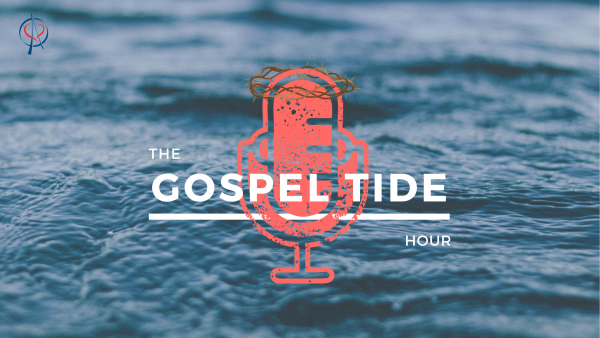 Gospel Tide Hour